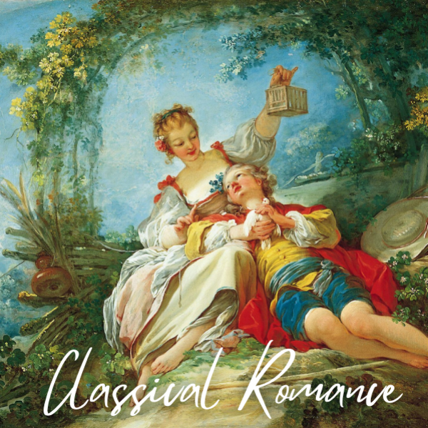 Classical Romance - Romantic Pieces of Classical Music